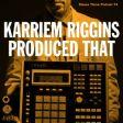 Karriem Riggins Produced That