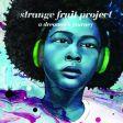 Strange Fruit Project - A Dreamer's Journey